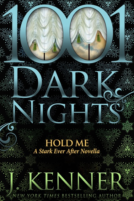 Hold Me A Stark Ever After Novella by J. Kenner