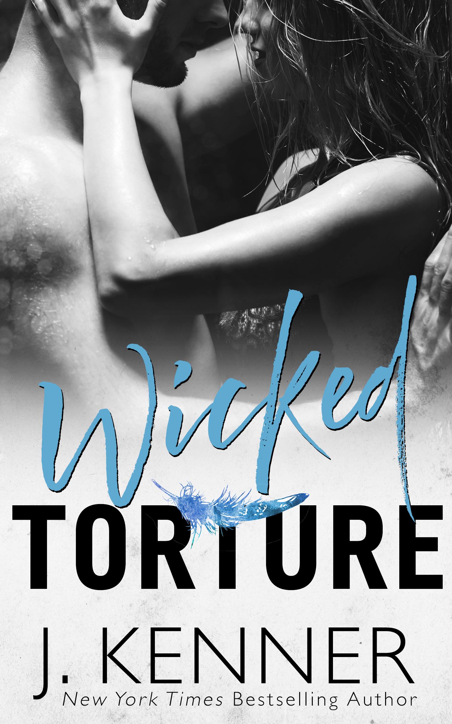 Blog Tour: Wicked Torture by J. Kenner @juliekenner @InkSlingerPR