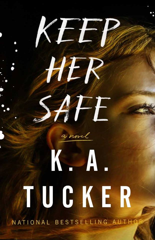 Release Day Blitz & Review: Keep Her Safe by K.A. Tucker @kathleenatucker @AtriaBooks