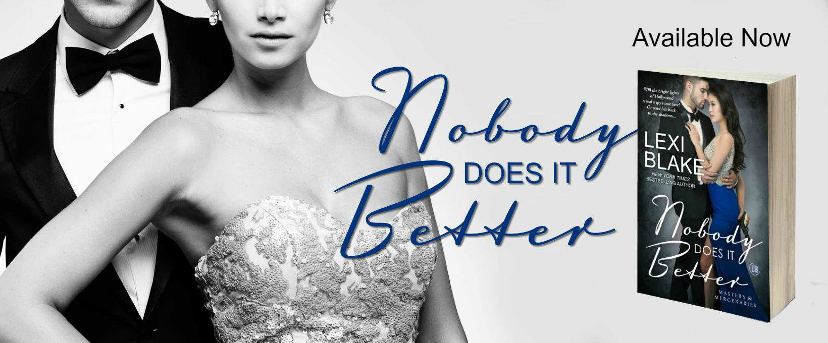 Release Day Blitz: Nobody Does It Better Masters and Mercenaries, Book 15 By Lexi Blake @authorlexiblake @InkSlingerPR