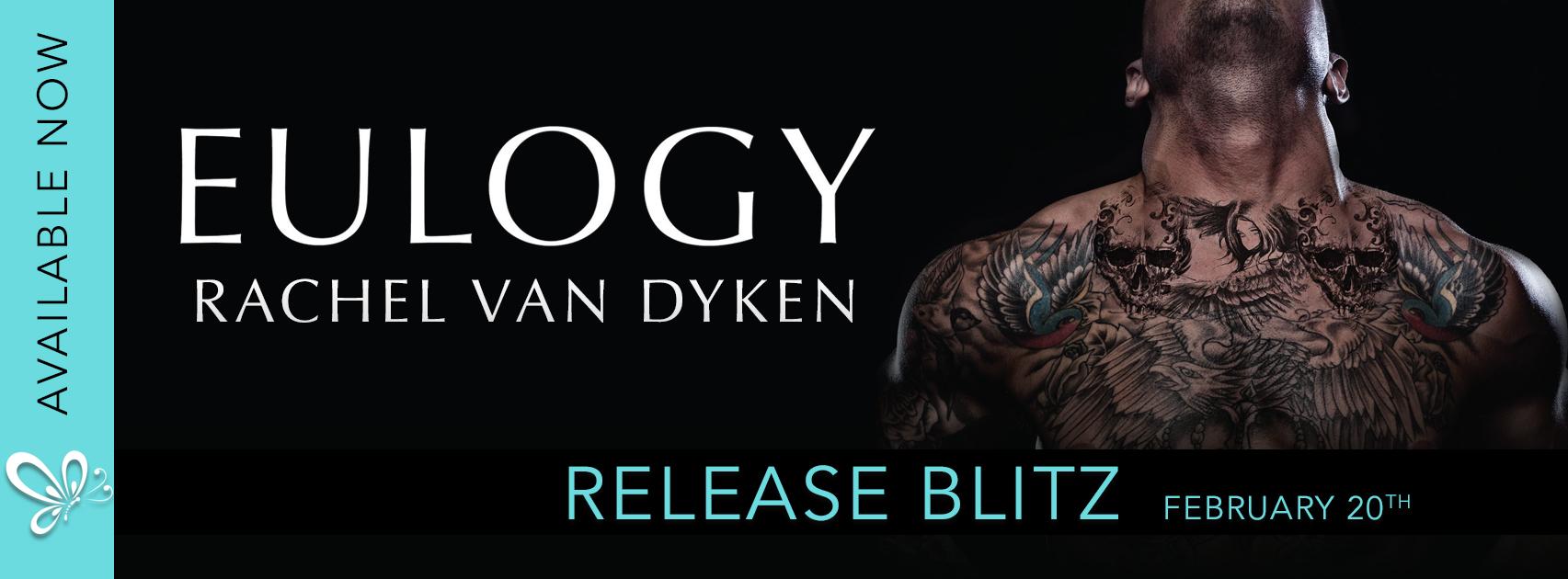 Release Day Blitz: Eulogy by Rachel Van Dyken @RachVD @jennw23